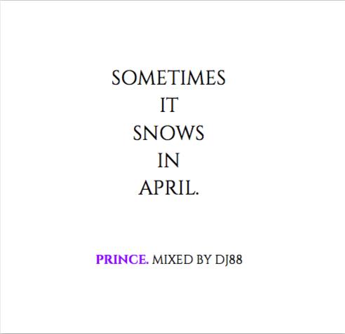 c985a16e4d7b0 MIX  DJ 88 – Sometimes It Snows In April (Prince Tribute Mix ...