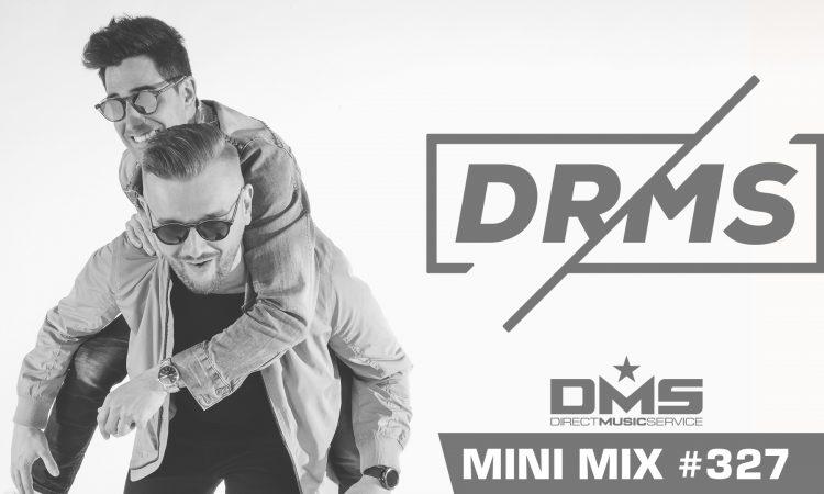 DMS MINI MIX WEEK #327 DRMS
