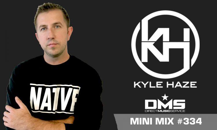 DMS MINI MIX WEEK #334 DJ KYLE HAZE