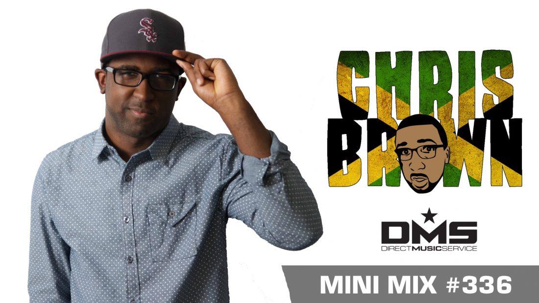 DMS MINI MIX WEEK #336 DJ CHRIS BROWN