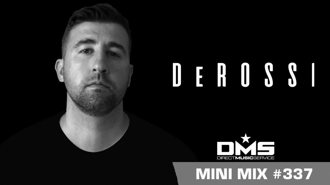 DMS MINI MIX WEEK #337 DEROSSI