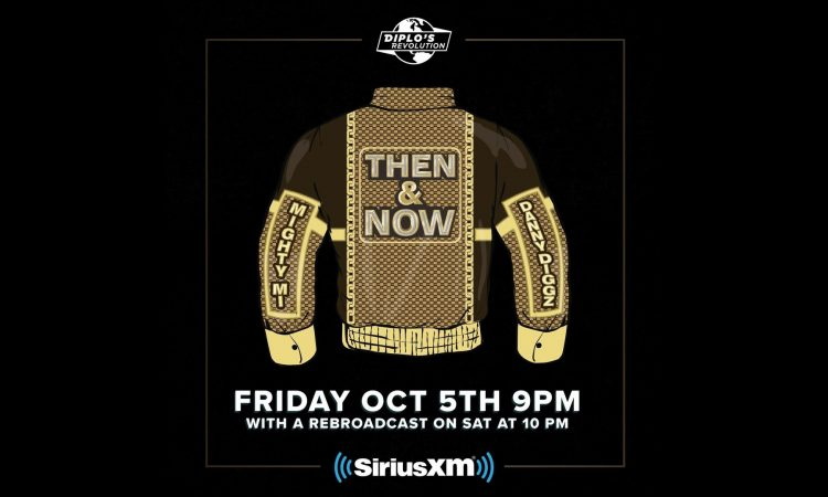"""Mighty Mi & Danny Diggz New Mixshow """"Then & Now"""" On Sirius XM Channel 52 - Diplo Revolution"""