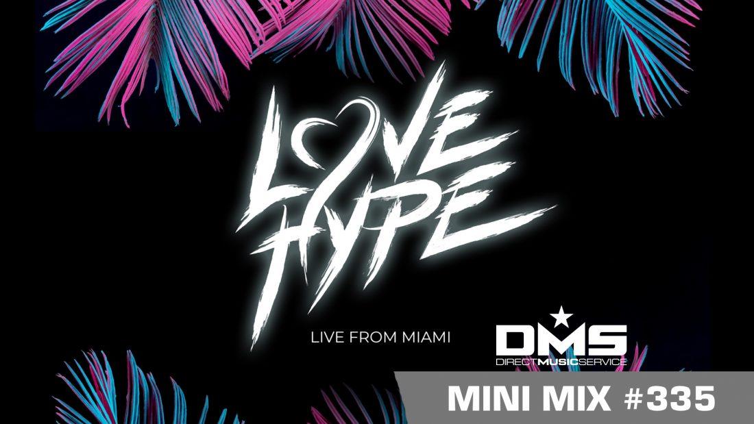 DMS MINI MIX WEEK #335 LOVE HYPE