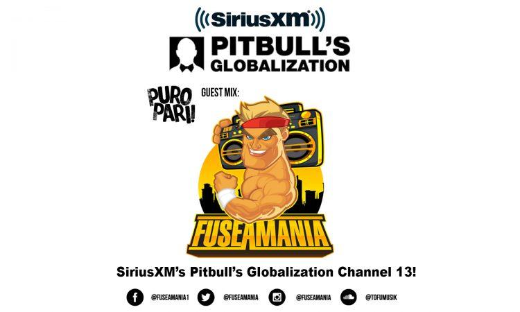 Fuseamania's Pitbull Globalization Sirius XM Puro Pari Guest Mix September 2018