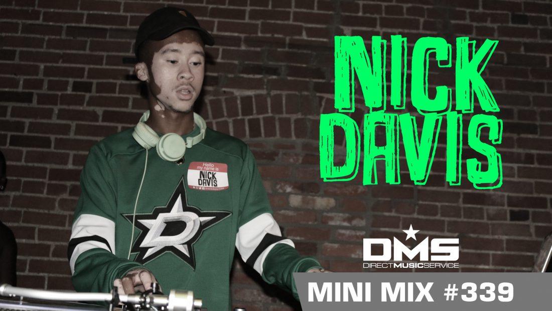 DMS MINI MIX WEEK #339 NICK DAVIS