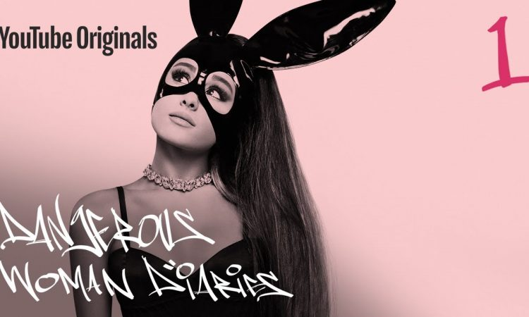 Ariana Grande Dangerous Woman Diaries Ep1 (Documentary)