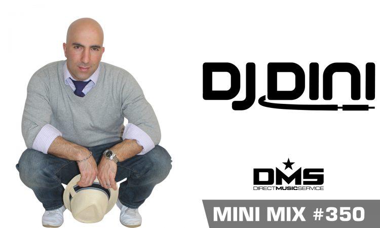 DMS MINI MIX WEEK #350 DJ DINI