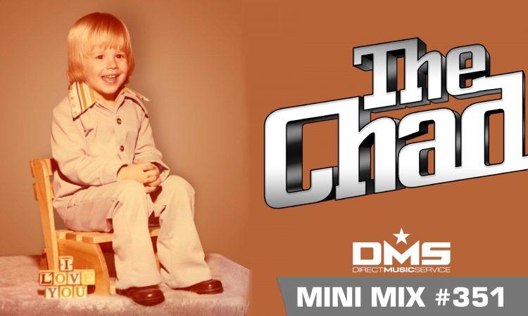 DMS MINI MIX WEEK #351 DJ THE CHAD
