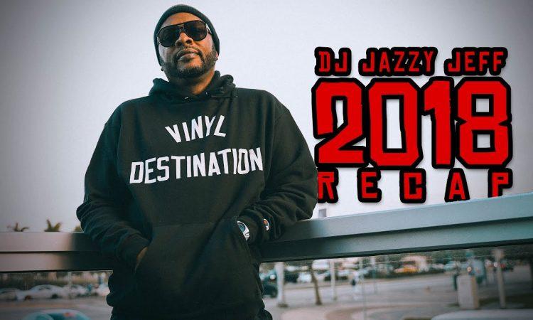 DJ Jazzy Jeff 2018 Recap