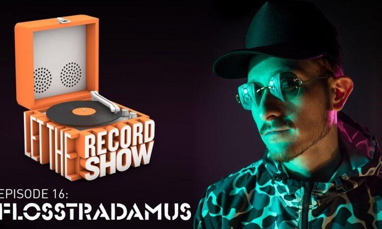 Let the Record Show Episode 16: Flosstradamus