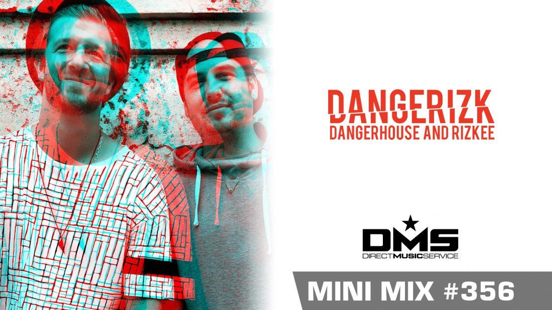 DMS MINI MIX WEEK #356 DANGERIZK