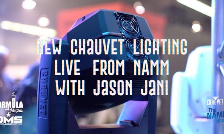 The Formula: New Chauvet Lighting With Jason Jani at NAMM 2019