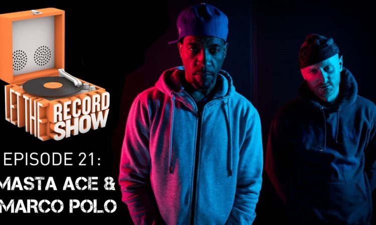 Let the Record Show Ep. 21: Masta Ace & Marco Polo Interview