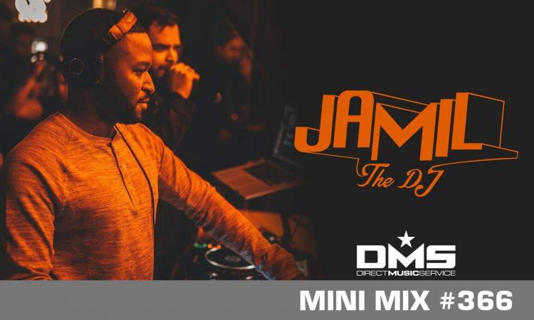 DMS MINI MIX WEEK #366 JAMIL THE DJ