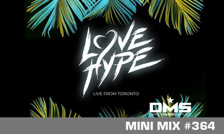 DMS MINI MIX WEEK #364 LOVE HYPE
