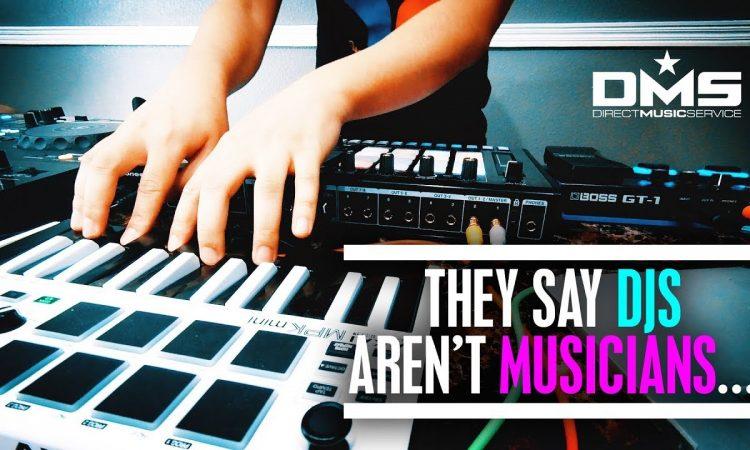 """They Say """"DJs Aren't Musicians""""..."""