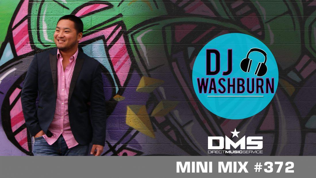 DMS MINI MIX WEEK #372 DJ WASHBURN