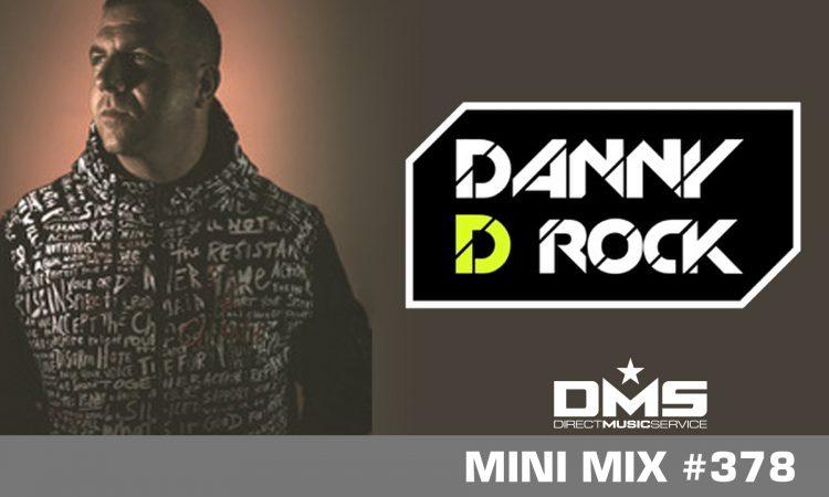DMS MINI MIX WEEK #378 DJ DANNY D ROCK