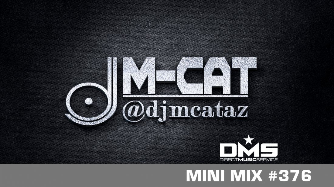 DMS MINI MIX WEEK #376 DJ M-CAT