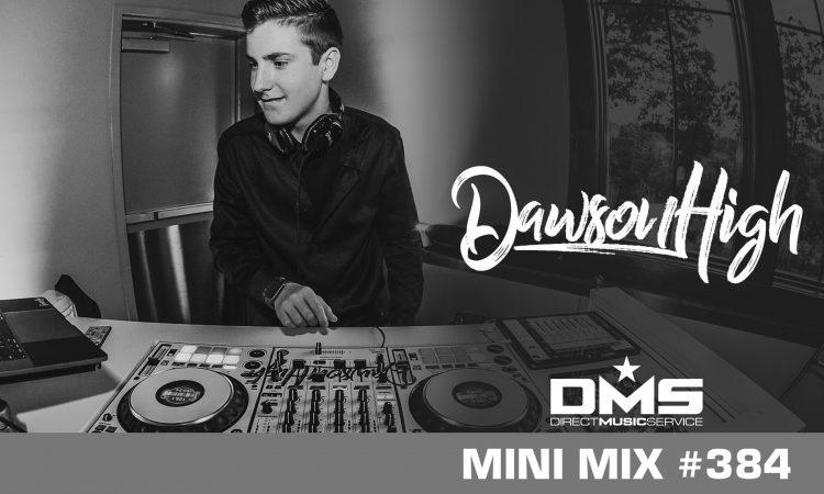 DMS MINI MIX WEEK #384 DJ DAWSON HIGH