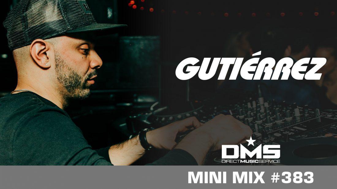 DMS Mini Mix #383 DJ GUTIERREZ