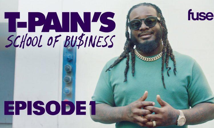 T-Pain's School of Business | Season 2: Episode 1 (Full) | FUSE
