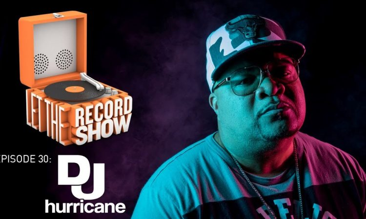 Let the Record Show Ep. 30: DJ Hurricane