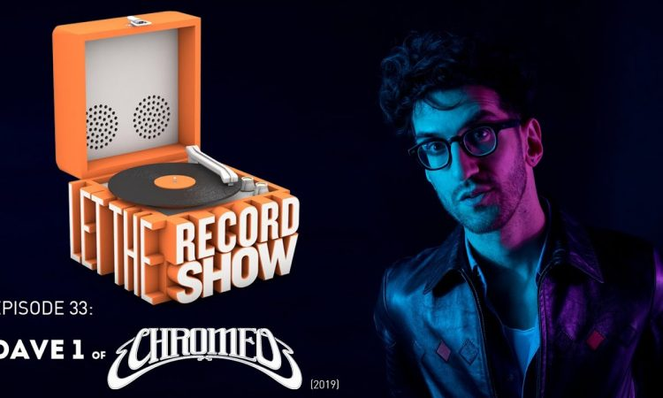 Let the Record Show Ep. 33: Chromeo's Dave 1 Returns (2019 Interview)