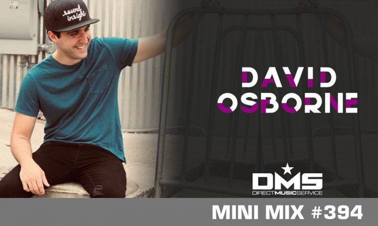 DMS MINI MIX WEEK #394 DJ DAVID OSBORNE