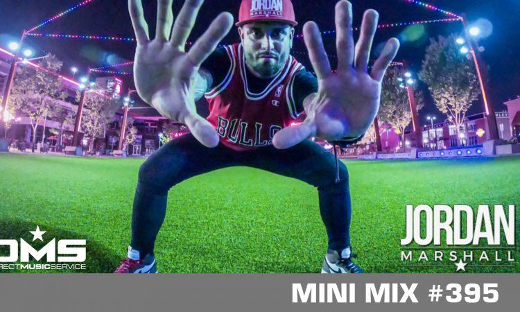 DMS MINI MIX WEEK #395 DJ JORDAN MARSHALL