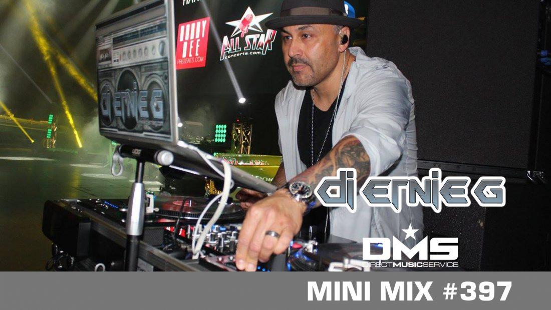 DMS MINI MIX WEEK #397 DJ ERNIE G