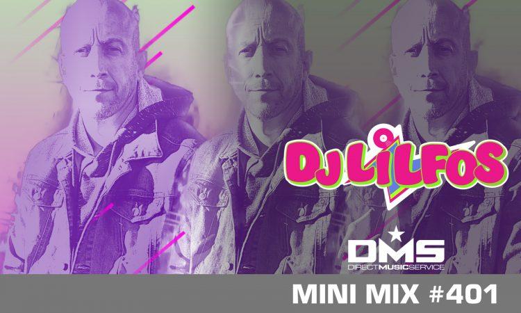 DMS MINI MIX WEEK #401 DJ LILFOS