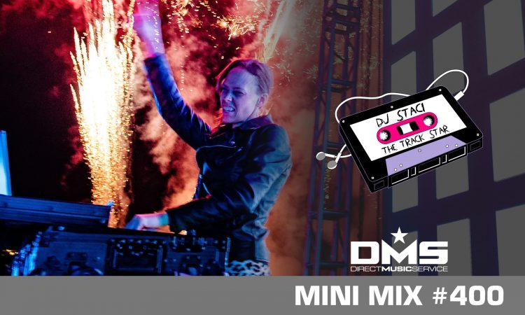 DMS MINI MIX WEEK #400 DJ STACI, THE TRACK STAR