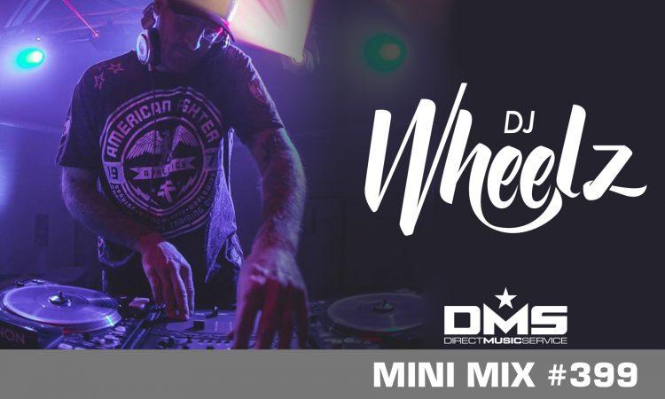DMS MINI MIX WEEK #399 DJ WHEELZ