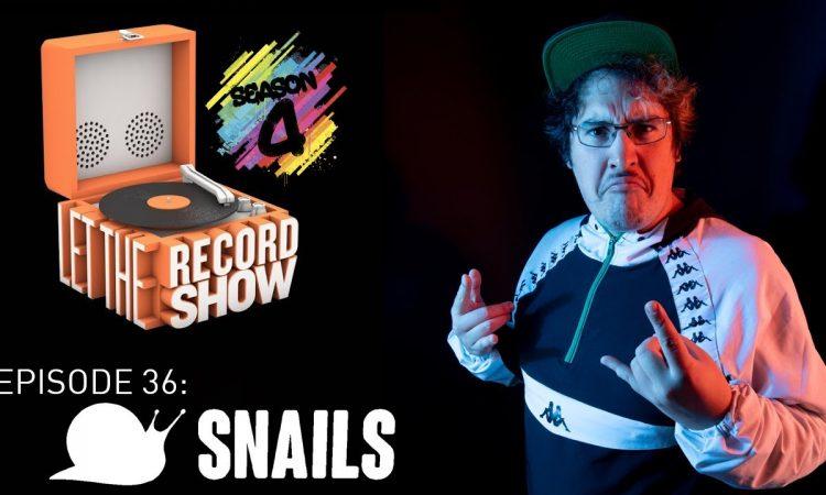 Let The Record Show Ep. 36: SNAILS (Season 4 Premiere)
