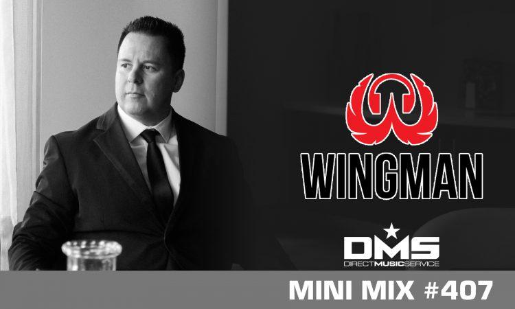 DMS MINI MIX WEEK #407 DJ WINGMAN