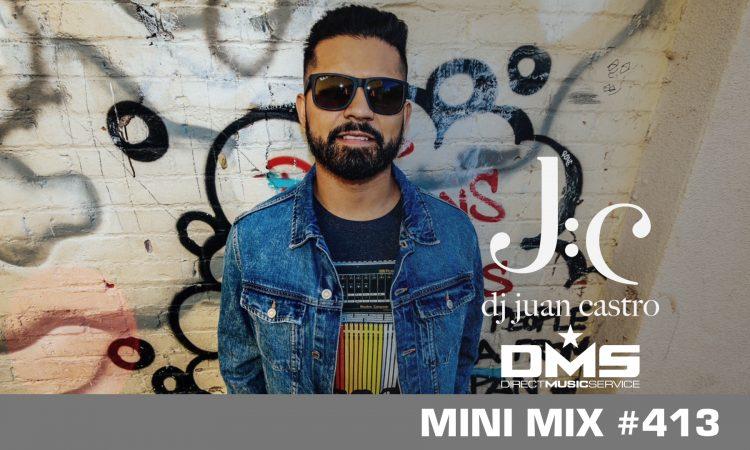 DMS MINI MIX WEEK #413 DJ JUAN CASTRO