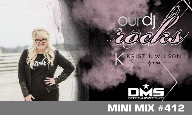 DMS MINI MIX WEEK #412 DJ KRISTIN WILSON