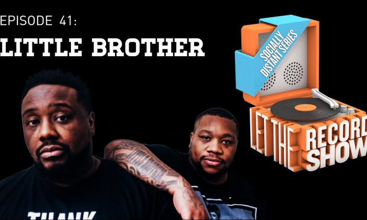 Let The Record Show Ep. 41: Little Brother (Interview)