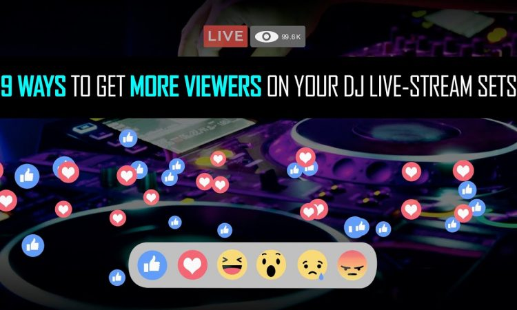 9 WAYS to GET MORE VIEWERS on your DJ live-stream sets