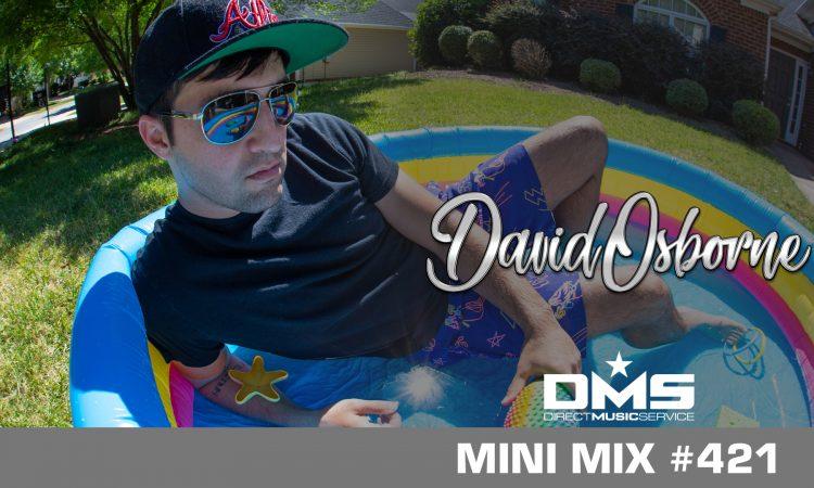 DMS MINI MIX WEEK #421 DJ DAVID OSBORNE