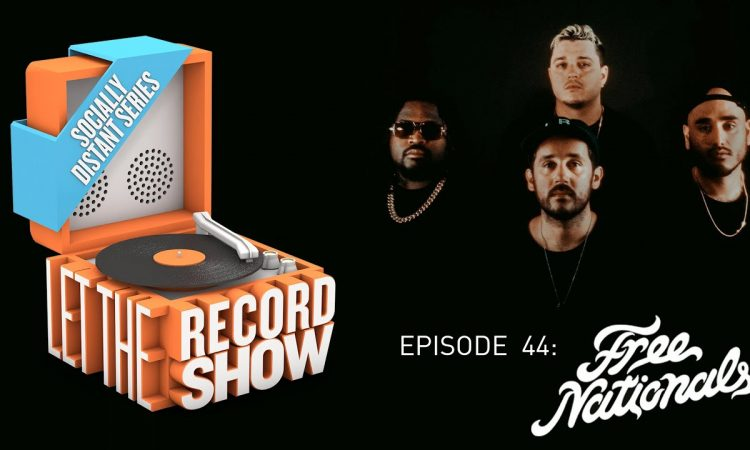Let The Record Show Ep. 44: The Free Nationals (Interview)