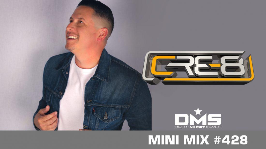 DMS MINI MIX WEEK #428 DJ CRE-8