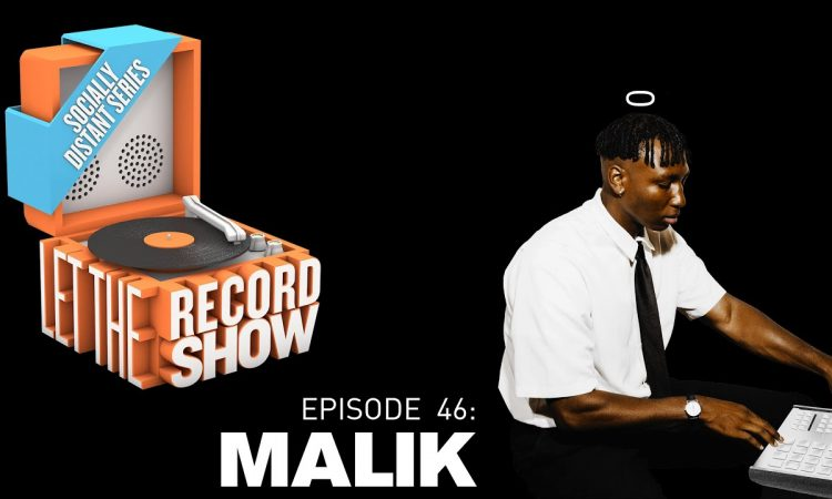 Let the Record Show Ep. 46: Malik (Interview)