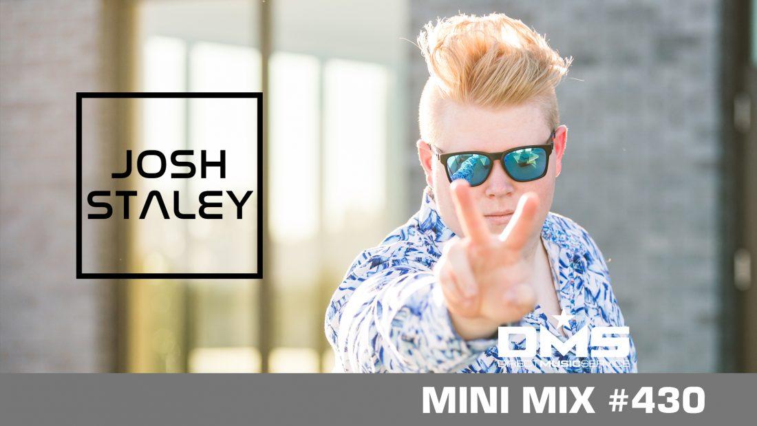 DMS MINI MIX WEEK #430 DJ JOSH STALEY