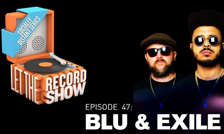 Let The Record Show Ep. 47: Blu & Exile (Interview)