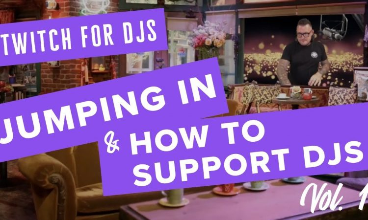 Twitch for DJs, Jumping in and Supporting the Purple Wave...