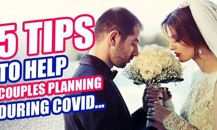 5 Tips for couples wedding planning during covid... 2020 - Part one