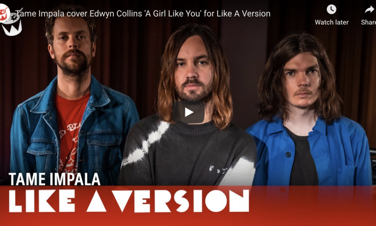 Tame Impala cover Edwyn Collins 'A Girl Like You' for Like A Version | TRIPPLE J