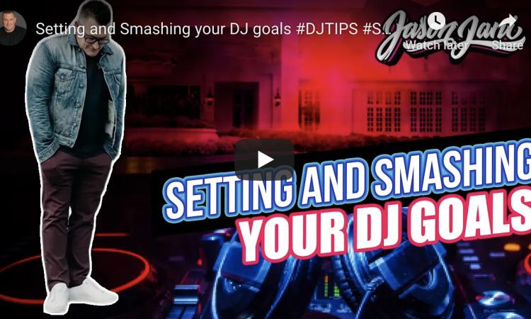 Setting and Smashing your DJ goals | Jason Jani